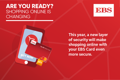 Shopping online with EBS Cards is getting even more secure